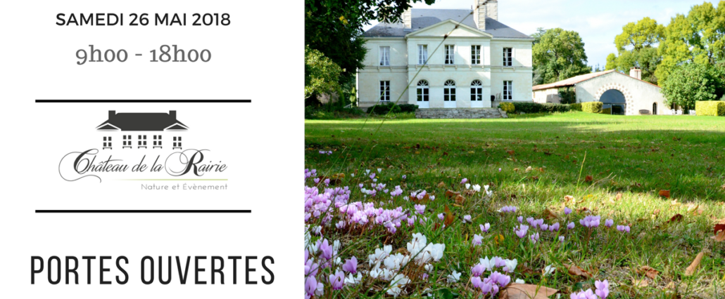Portes Ouvertes au Château de la Rairie, le samedi 26 mai 2018 de 9h à 18h